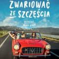 plakat-Zwariowac-ze-szczescia
